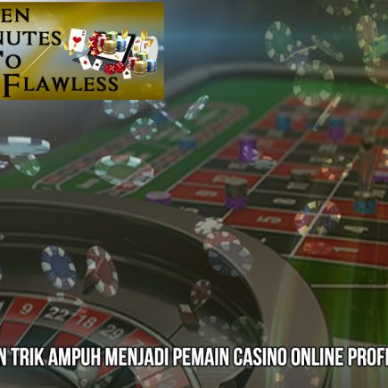 Casino Online Tips Dan Trik Profesional - FifteenMinutestoFlawless