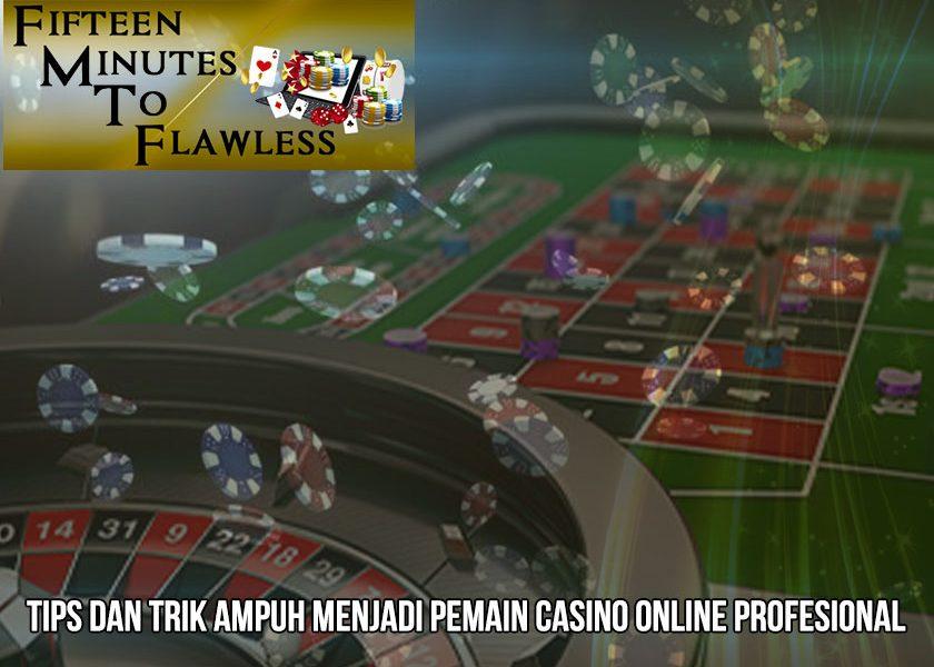 Casino Online Tips Dan Trik Profesional - FifteenMinutestoFlawless