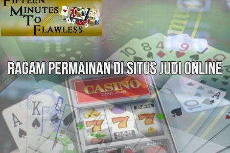 Situs Judi Online Ragam Permainan - FifteenMinutestoFlawless